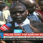 Police hunt for killers who murdered watchman and student in Kericho