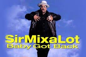Happy Birthday Sir Mix A Lot! Baby got Back...