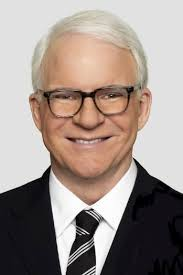 HAPPY BIRTHDAY 1945 Steve Martin, American multi-award winning comedian, actor, musician, and screenwriter