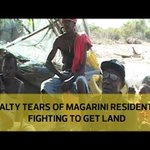 Salty tears of Magarini residents fighting to get land