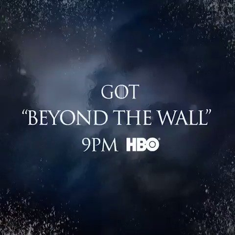 """Tonight. """"Beyond the Wall"""" premieres at 9PM on @HBO. #GoTS7 https://t.co/wMYagT02Pb"""