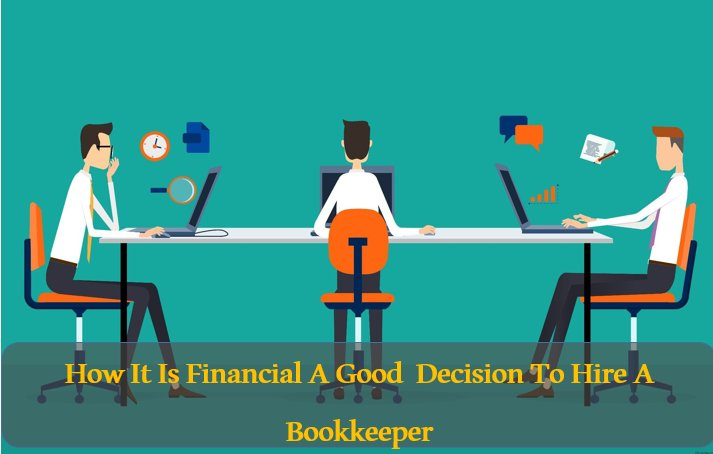 How It Is Financially A Good Decision To Hire A Bookkeeper https://t.co/QnLbtxZxpA https://t.co/mi9T8azrL3