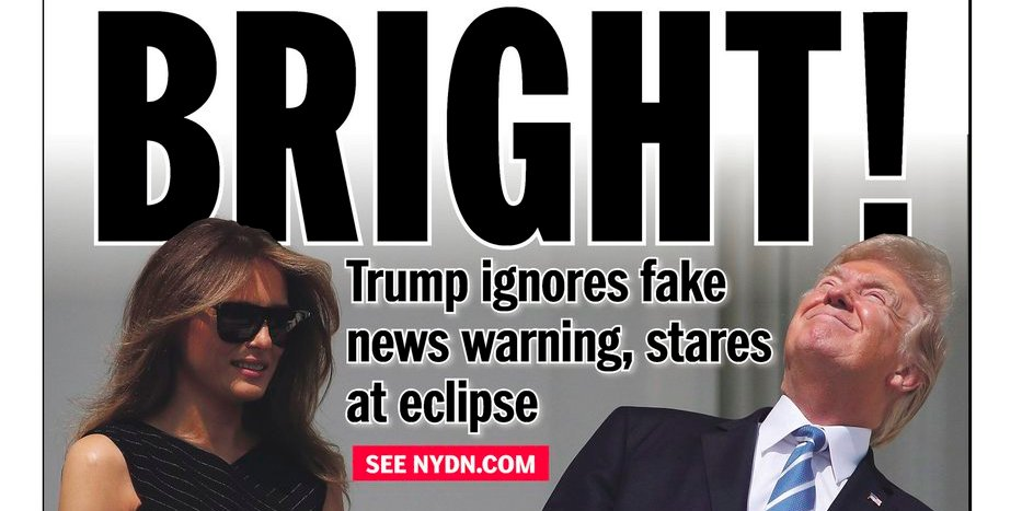 'NOT TOO BRIGHT' New York Daily News jabs Trump for ignoring solar eclipse warnings
