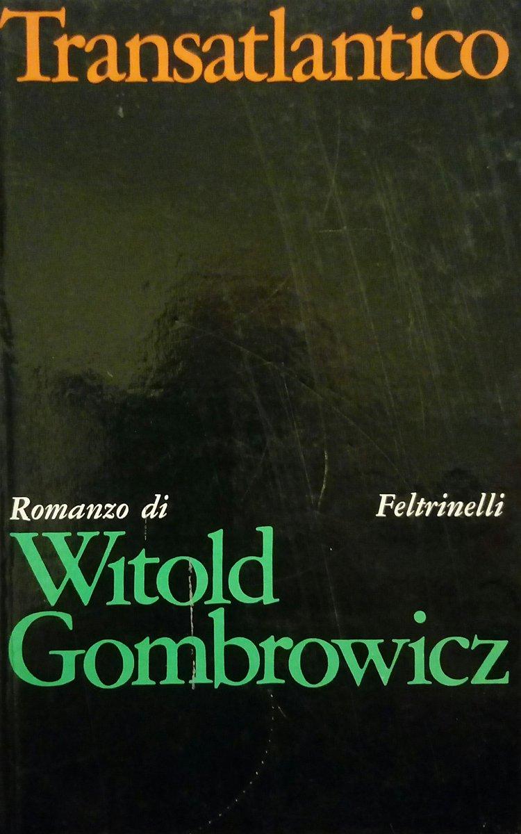 #TRANSATLANTICO Witold #Gombrowi
