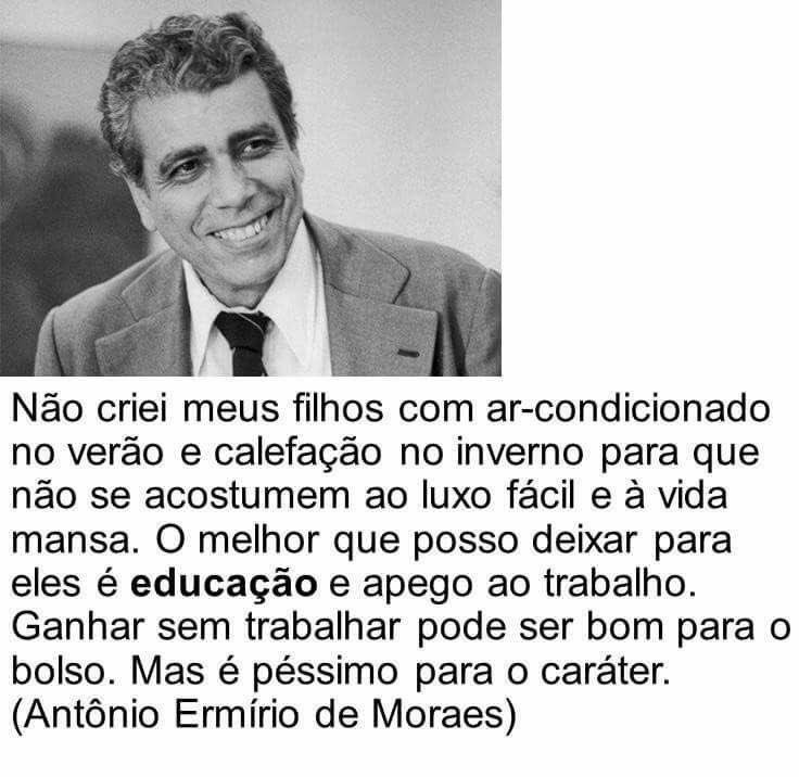 Leiam Aprendam E Ouçam Antonio Ermírio De Moraes Esse Sim Foi Um