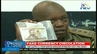 Two suspects from Nairobi arrested in Malindi over fake currency