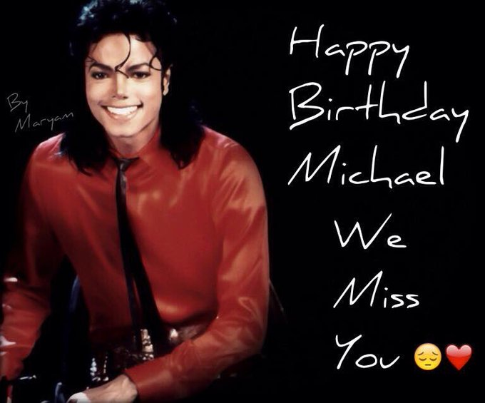 Happy Birthday to the King of Pop Michael Jackson xxxx