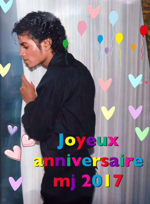-Happy birthday michael Jackson  - joyeux anniversaire michael Jackson