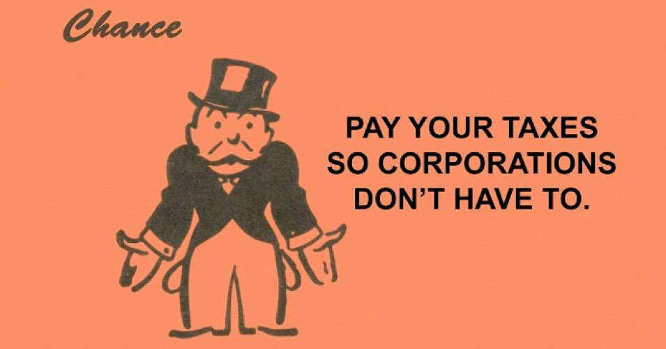 Oh look -- it's Trump #TaxReform plan in a slogan!  Pay Your Taxes So Corporations Don't Have To. https://t.co/DaJrhaO2zi