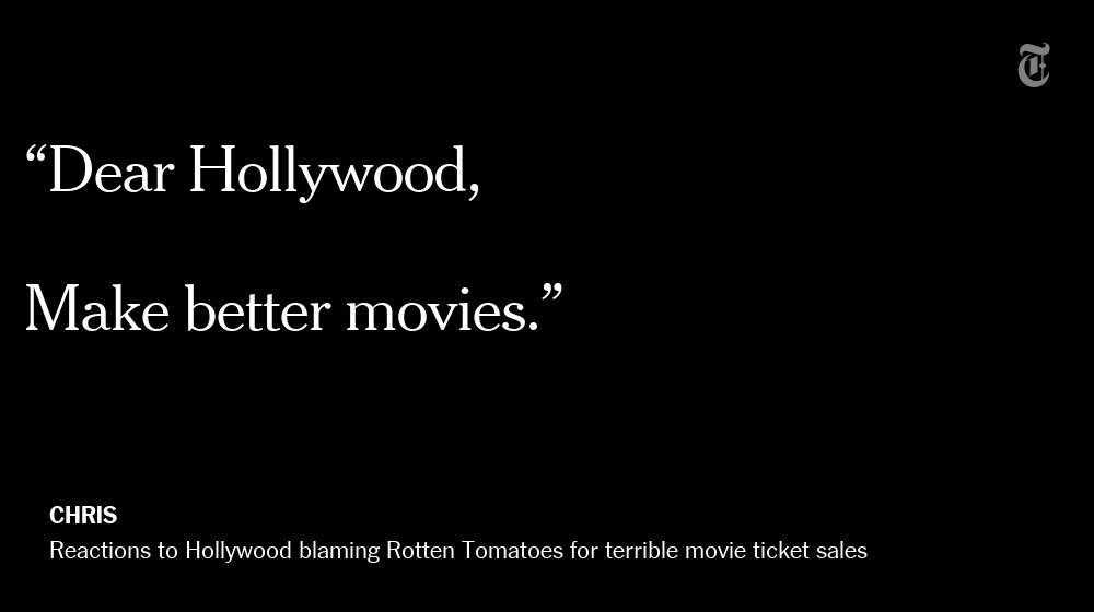 One NYT reader's reaction to Hollywood blaming Rotten Tomatoes for its horrible summer https://t.co/JfB0KRDNbl https://t.co/FmojP04WvY