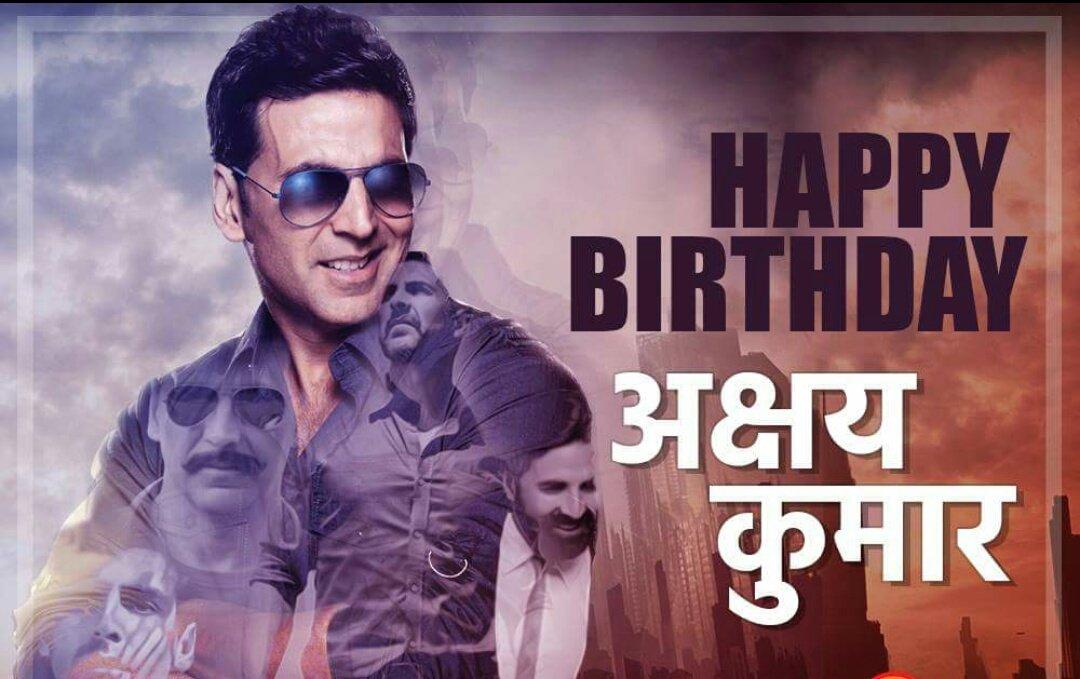 I Wish super star Akshay Kumar happy birthday