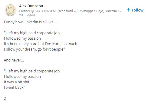 #Linkedin #paid #corporate #job  #passion #Follow your #dream AND #never #was a #bit #shit  I #went #back ������������ https://t.co/DzXND3eWDI
