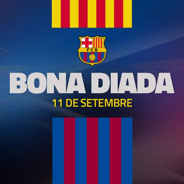 RT @FCBarcelona: Today is the National Day of Catalonia.  Visca el Barça i Visca Catalunya! https://t.co/xwCbdYawOE