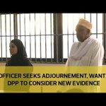 Officer seeks adjournment, wants DPP to consider new evidence
