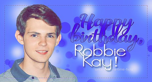 Happy Birthday, Robbie Kay! -