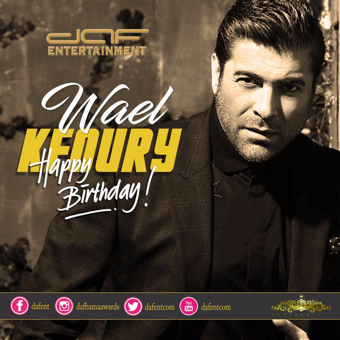 Happy Birthday to Lebanon\s One & Only Wael Kfoury    !