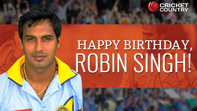 Wish you many more Happy Returns of the Day. Happy Birthday the legend of All Rounder Robin Singh