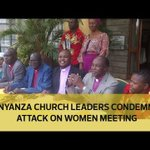 Nyanza religious leaders condemn attack on women meeting