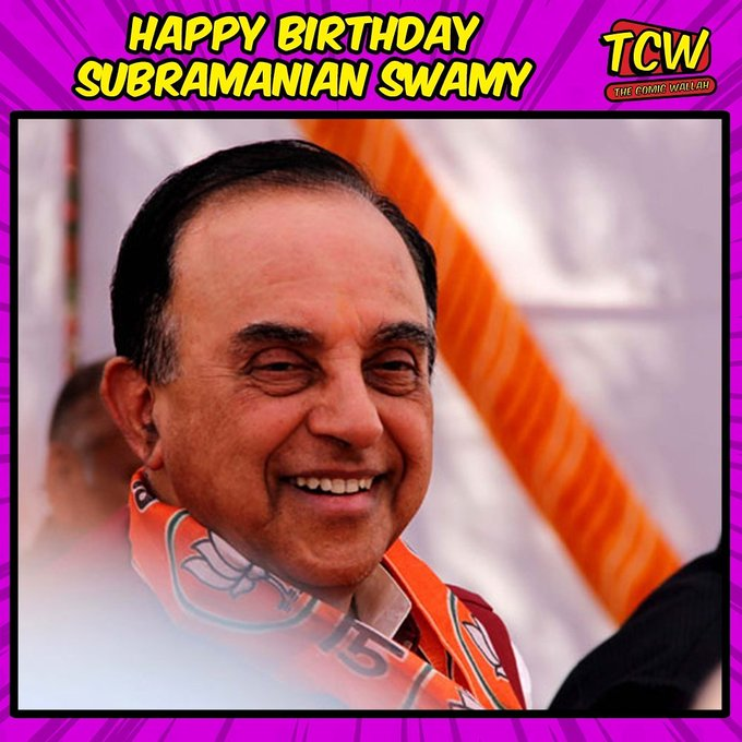 Happy Birthday Subramanian Swamy.