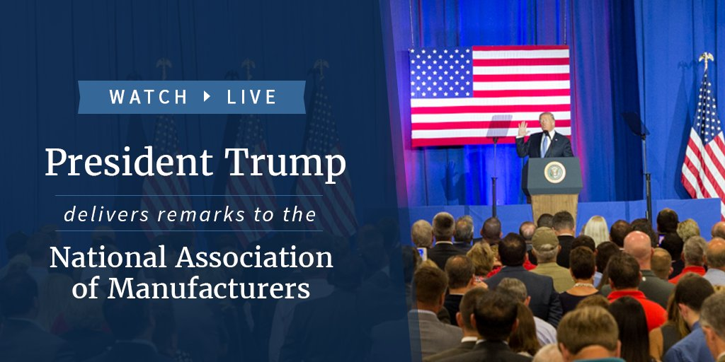 Watch LIVE as President Trump delivers remarks to the National Association of Manufacturers: https://t.co/oggHnxXkK0 https://t.co/RPLSngPFVR