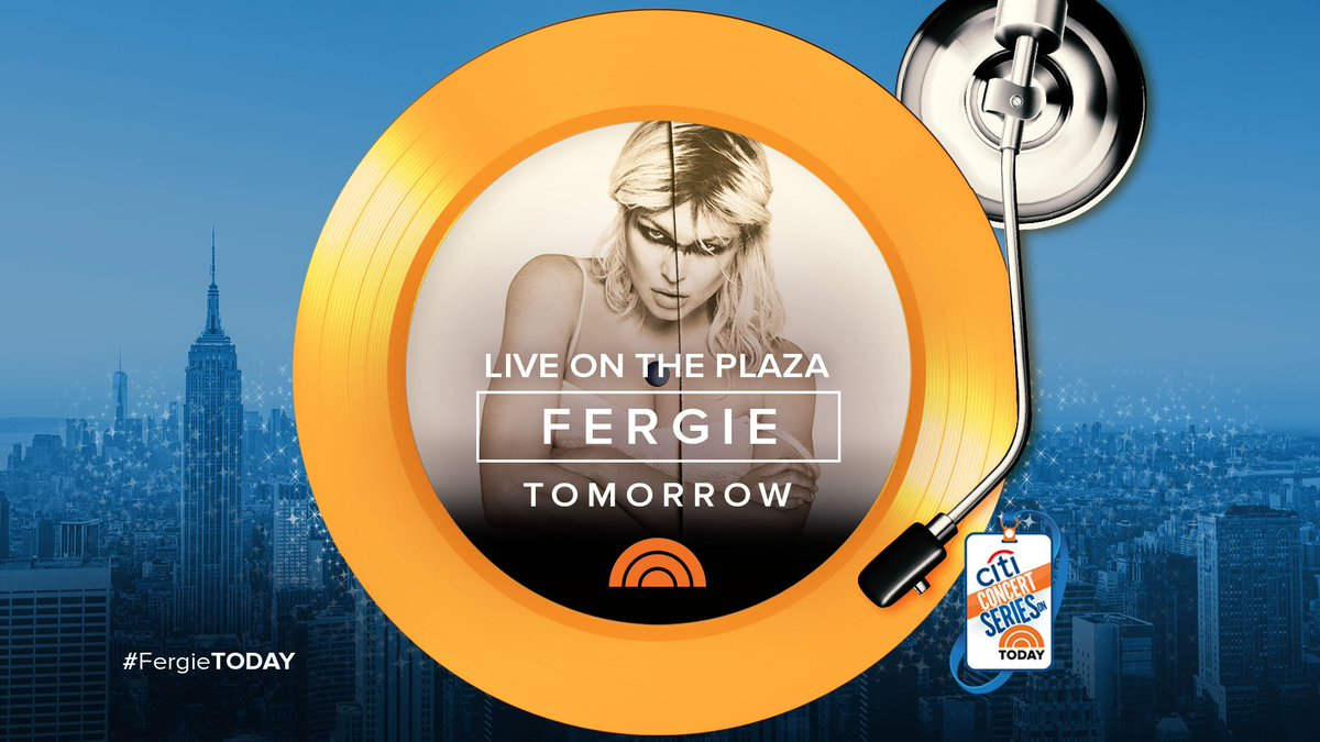 RT @TODAYshow: Tomorrow on TODAY: @Fergie will be live for a Citi Concert on the plaza! #FergieTODAY https://t.co/jqugF8VavJ