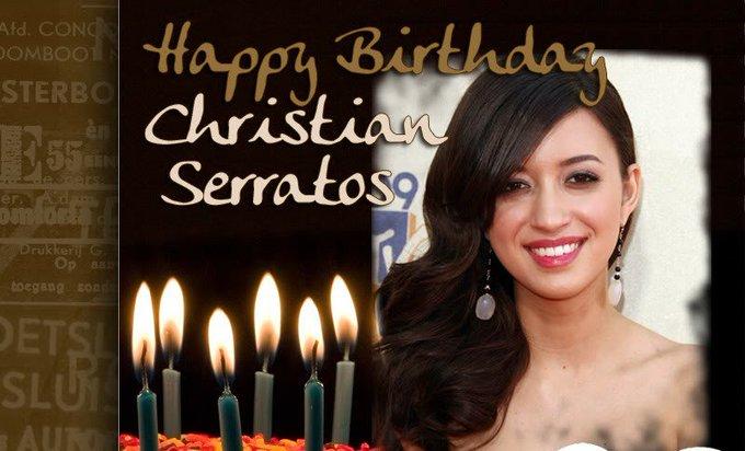 Happy birthday Christian Serratos