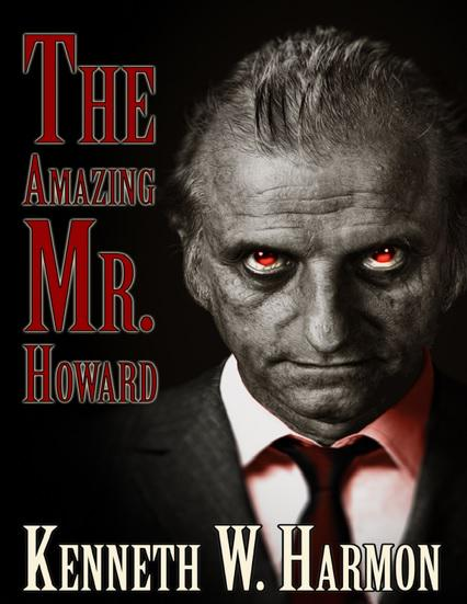 #PARANORMAL♦#HORROR @KennethWHarmon ♦THE AMAZING MR. HOWARD♦ HOT♨NEW RELEASE IS OUT! #ASMSG https://t.co/H6IEZrZk7v https://t.co/qiJgMH7eTB