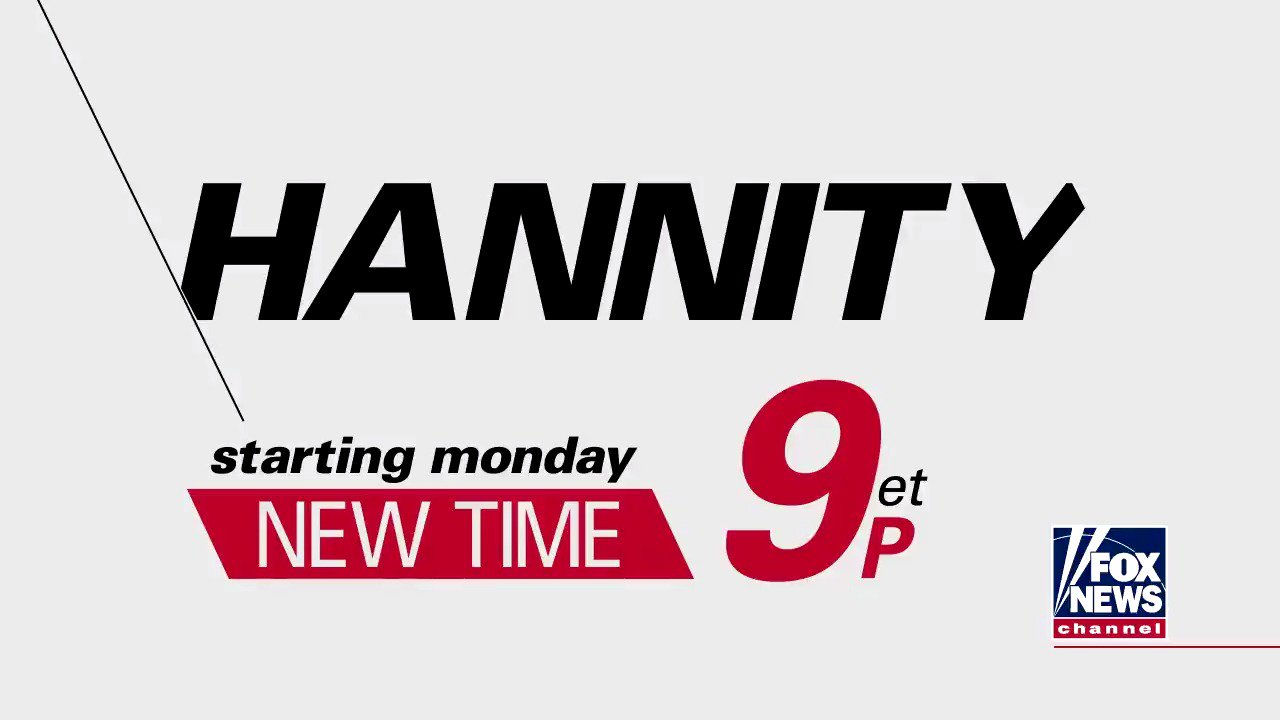 Starting Monday: Watch @seanhannity at a new time, 9p ET! #Hannityat9 https://t.co/0EGHjhE68j
