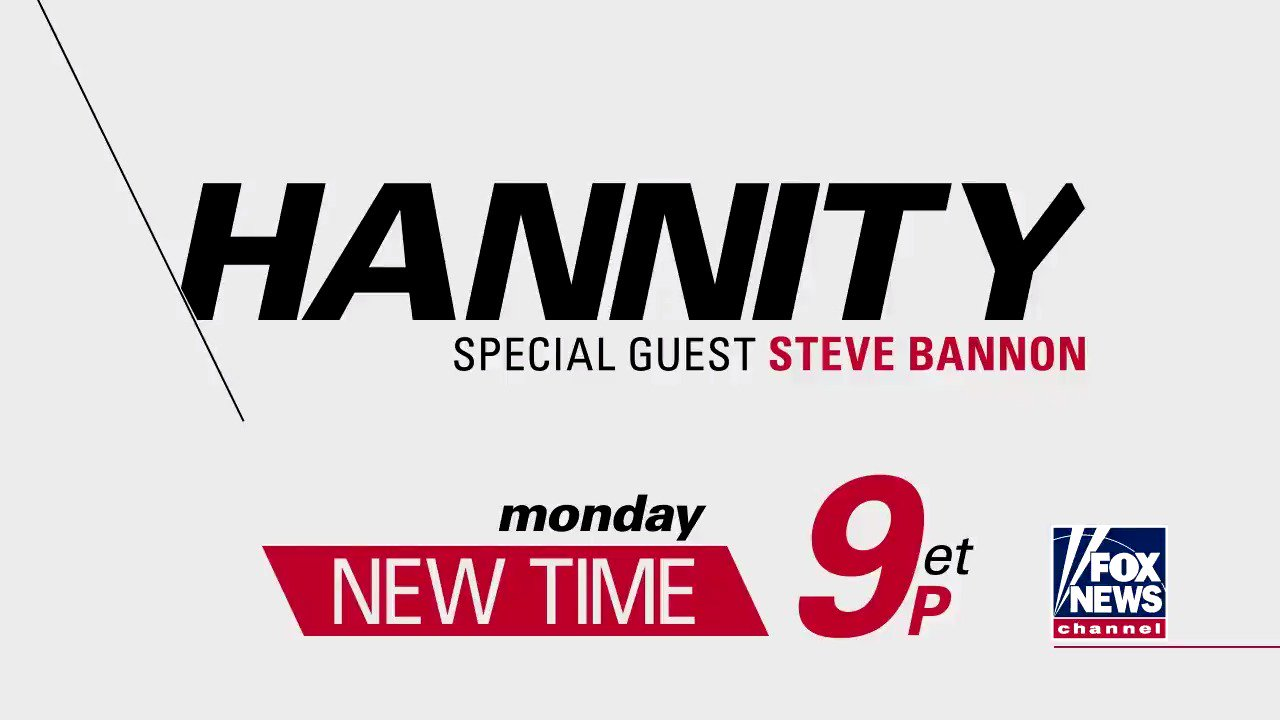 MONDAY: Watch @seanhannity at a new time, 9p ET, when he'll interview Steve Bannon! #Hannityat9 https://t.co/ZtrnDor7Oj