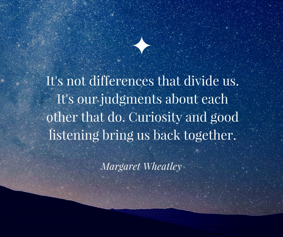 It's not differences that divide us. It's our judgments about each other that do. --Margaret Wheatley https://t.co/FTCA0Oyd4u