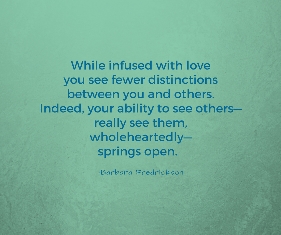 While infused with love you see fewer distinctions between you and others. —Barbara Fredrickson https://t.co/xC6fv6JXSA