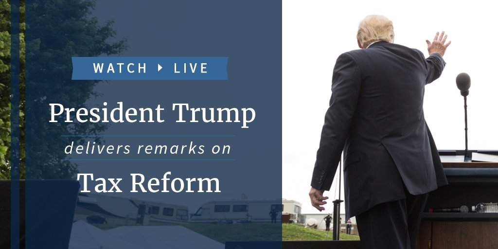 Watch LIVE as President Trump delivers remarks on tax reform: https://t.co/XFJ97Wy1iM https://t.co/ZXIiCZlunl