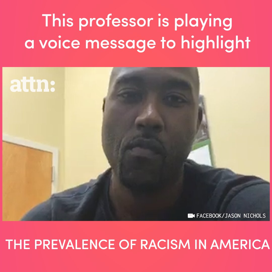 RT @attn: This professor is playing a voice message to highlight the prevalence of racism in America. 🔊 https://t.co/DhO7KeN1Iv