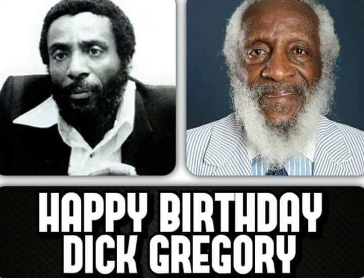 Happy Birthday Dick Gregory!!! RIP