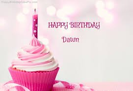 Happy Birthday Dawn, have a great day