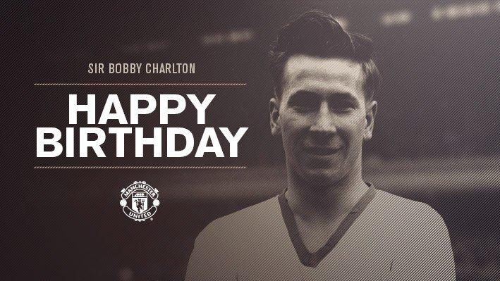 Happy birthday legend Sir Bobby Charlton