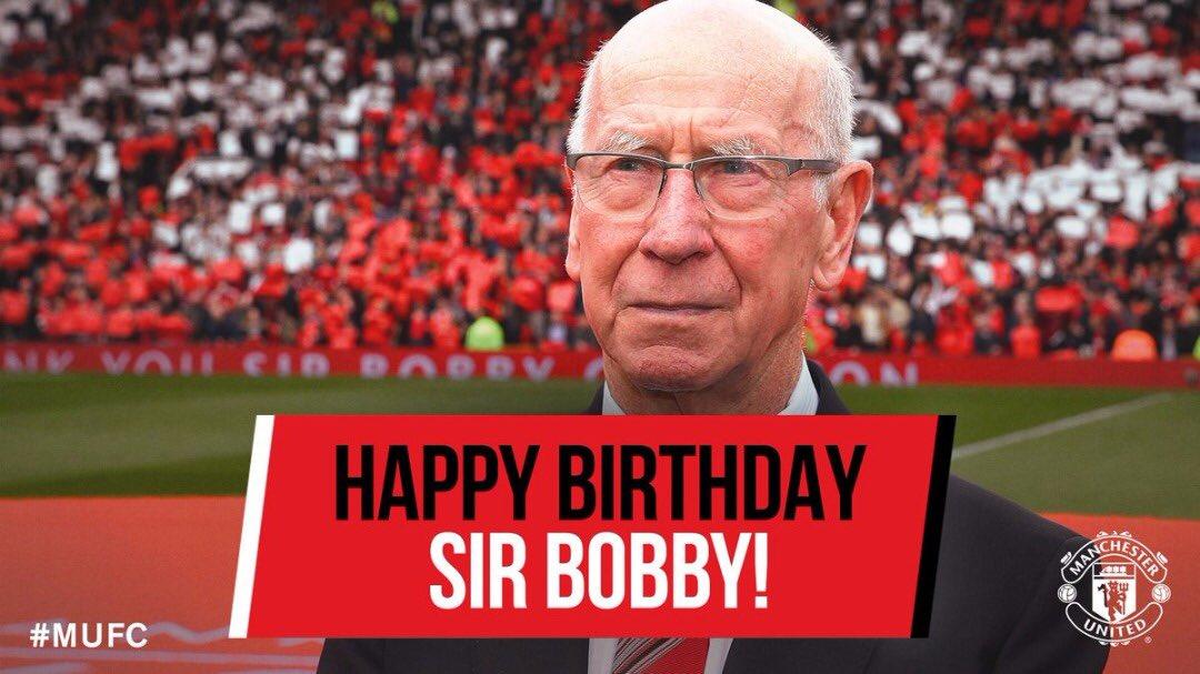 Happy birthday mr Manchester United. Sir bobby charlton!!