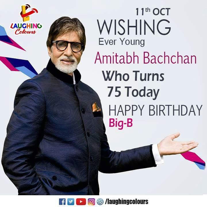 *Happy Birthday* *Many Many Happy Returns Of The Day*     Mr. Amitabh Bachchan Sir, Big-B The Big Star.