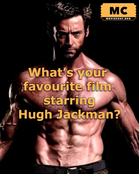 Happy Birthday Hugh Jackman! He\s the same age as Will Smith! What\s your favourite Hugh Jackman movie?