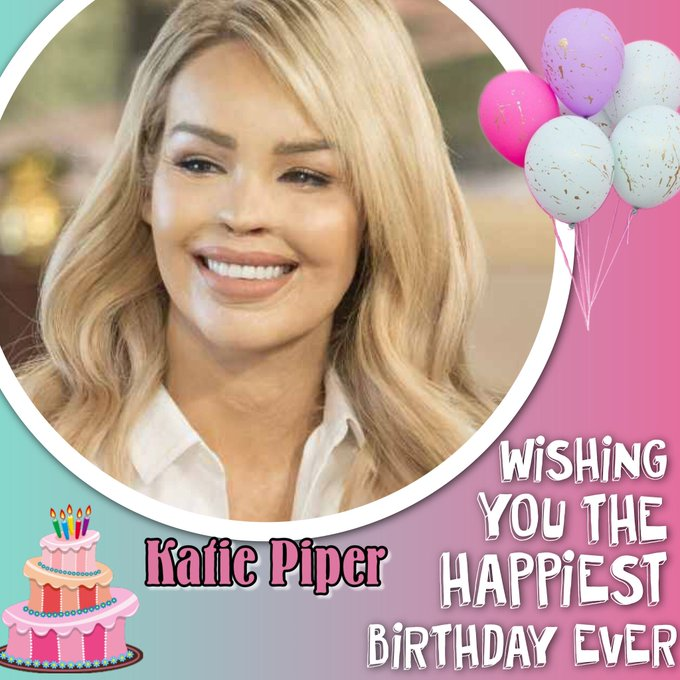 Happy Birthday to Katie Piper, Aggie Mackenzie, Angela Rippon, Brian Kerr, Ledley King & Stephen Lee