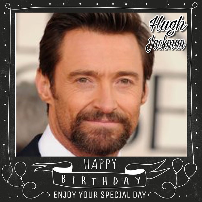 Happy Birthday Hugh Jackman, Dave Lloyd, Robin Askwith, David Threlfall, David Vanian, Dan Abnett & Brian Kennedy