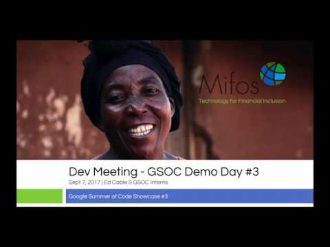 GSOC Demo Day #3 During the September 7 User Meetup Hosted by the Mifos Initiative