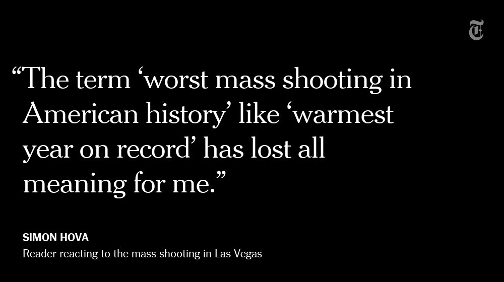One NYT reader's reaction to the mass shooting in Las Vegas https://t.co/536RJJz74B https://t.co/v3s5AQAkYH