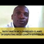 Taita Taveta MCA dismisses claims of disputing with county governor
