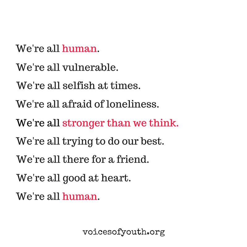We're all human.   RT to share this important message from @voicesofyouth - our channel by youth, for youth. https://t.co/gPCTudhPdG