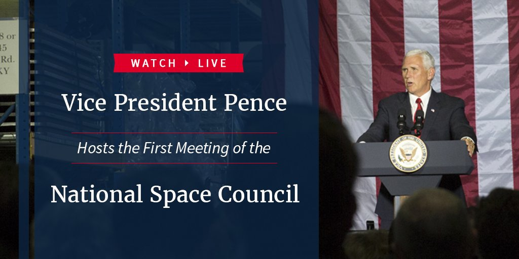 Watch LIVE as @VP hosts the first meeting of the National Space Council: https://t.co/aC7B3lILT0 https://t.co/NhqtJORq54
