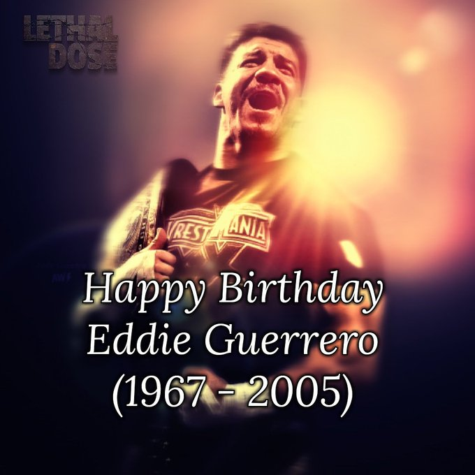 Today would have been Eddie Guerrero\s 50th birthday. Happy birthday, Latino Heat.