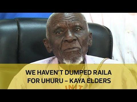 We haven't dumped Raila for Uhuru - Kaya elders