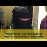 Family protest as police arrest female terror suspect in Mombasa