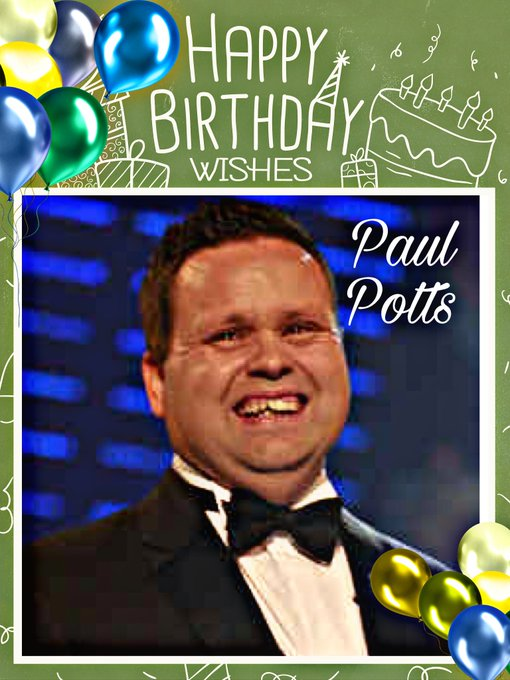 Happy Birthday to Paul Potts , Kelly Preston, Edwina Currie, Hetti Bywater, David Haye, Ben Winston & Chris Farlowe